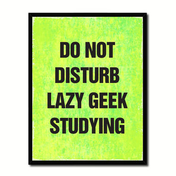 Do Not Disturb Lazy Geek Studying Funny Typo Sign 17011 Picture Frame Gifts Home Decor Wall Art Canvas Print