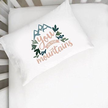 You Can Move Mountains Pillowcase (One 14x20.5 Toddler Size Pillow Case) Kids Room Decor Birthday Presents