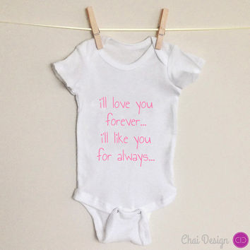 I'll love you forever...Mother's Day Infant newborn baby bodysuit or one piece. Gift for mom. New mom. Baby shower gift. First Mother's Day