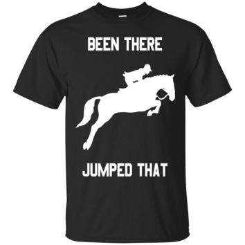Been There Jumped That Horse Jumping Equestrian T-Shirt