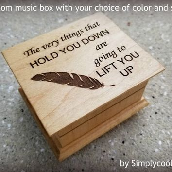 Inspirational Quotes - Engraved Music Box - Custom Music Box - Wooden music box with a motivational Quote engraved to the top with feather