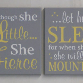 NURSERY WALL SIGNS: and though she be but little she is fierce / let her sleep for when she wakes she will move mountains - Yellow and Gray