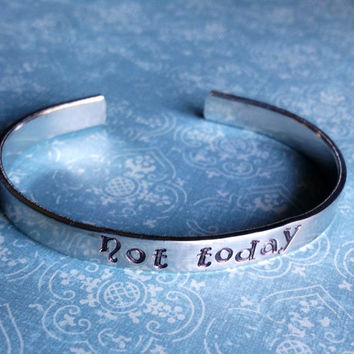 Not Today- Game of Thrones Aluminum Hand Stamped Bracelet