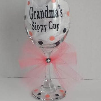Grandma's Sippy Cup Wine Glass with Vinyl, You Pick Colors