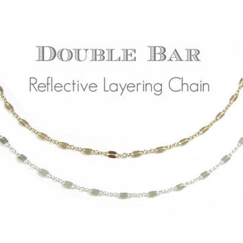 Fancy Double Bar Layering Chain, Sterling Silver or14Kt Gold Filled, Mirrored Flattened Bar Chain, Layering Chain