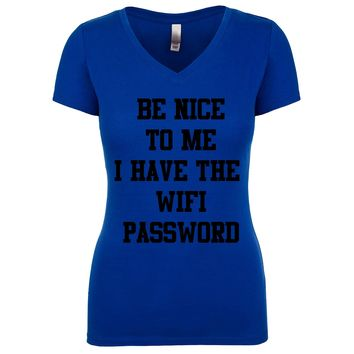 Be Nice To Me I Have The Wifi Password Women's V Neck