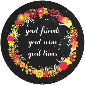 Sara Eshak's Good Friends Good Wine Good Times Circle Decal