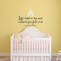 Fairy WALL DECAL QUOTE Life Itself Is A Most Wonderful Fairytale by Hans Christian Anderson, Nursery Girls Wall Decal, Christmas Gifts 181