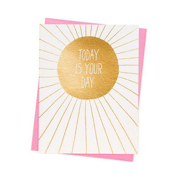 Today Is Your Day Gold Card