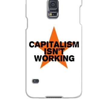 capitalism isn't working - Samsung Galaxy S5 Case