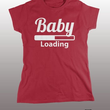 Baby Loading Shirt - momma t-shirt, mother, mom, humor, new born baby, funny, mommy, tee, tshirt, pregnancy, infant, child, kids, expecting