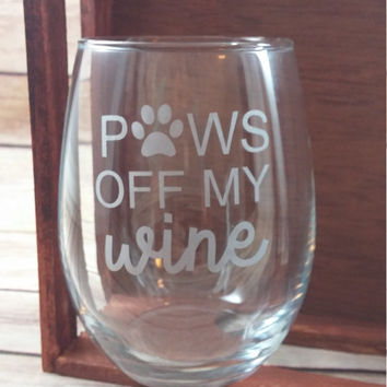 Engraved Wine Glass, Personalized Stemless Wine Glass, Wine Lovers, Etched Wine Glass, Dog Lovers, Paws Off My Wine