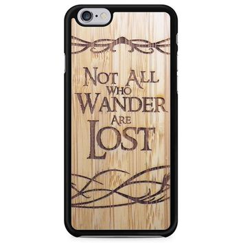 Not All Who Wander Are Lost iPhone 6/6S Case