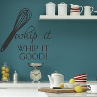 Kitchen Vinyl Wall Decal- Whip it  Whip it good- Vinyl Lettering Decor Words for your wall  Quotes for the wall