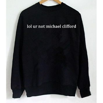 DCCKJ1A [lol ur not michael clifford] fashion letters men and women cotton sweater