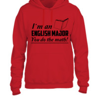 I'm an English Major. You do the math - UNISEX HOODIE