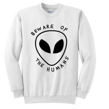 PEAPJ1A bew are of the humans alien letters sweater