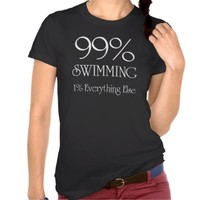 99% Swimming T-shirts