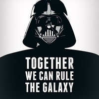 Valentines day for him Star Wars print Darth Vader print Star Wars poster movie poster Star Wars quote. Together we can rule the galaxy
