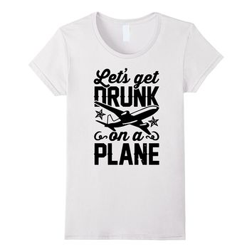 let's get drunk on a plane camping mug gift t shirts