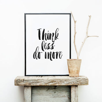 "MOTIVATIONAL Art"" Think Less Do More"" Just Do It,Motivational Poster,Office Decor,Best Words,Hand Brushed Art,Inspirational Print,Instant"