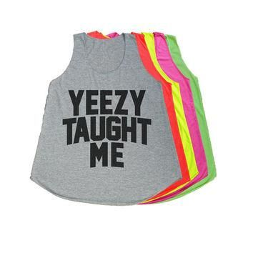 Yeezy Taught Me Shirt Kanye West Tank Top T Shirts Women Tshirt Size S M