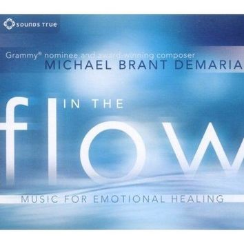 Michael Brant DeMaria: In The Flow - Music for Emotional Healing