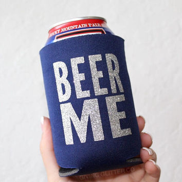 Beer Me // Can Cooler - Beer Cooler - Can Hugger - Can Holder