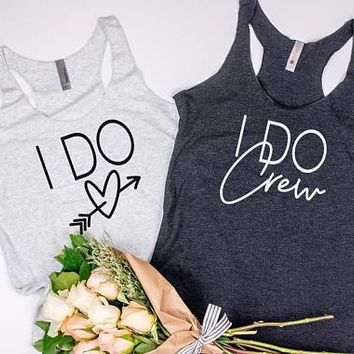 I Do Crew Shirts, Bridesmaid shirts, Bachelorette Shirts, I Do Crew Tank Top, Team Bride, Bridesmaid Gift, Bride Tank Top