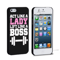 Act Like a Lady Lift Like a Boss iPhone 4 5 6 Samsung Galaxy S3 4 5 iPod Touch 4 5 HTC One M7 8 Case
