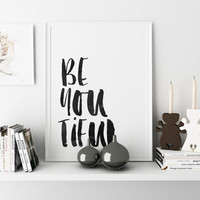 Beautiful Print Be You Beyoutiful Black and White Fashion print Beautiful Wall Art Wall Art Beautiful Print Prints Printable Quote Beautiful