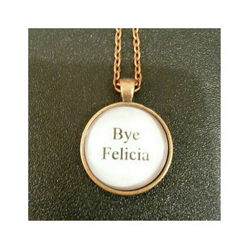 Bye felicia quote necklace from superfantasticjulie on etsy