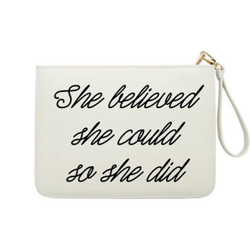 She Believed She Could, So She Did - 7x9 in Faux Leather Handbag - Clutch - Pouch - AGB-003