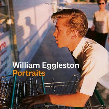 William Eggleston Portraits Hardcover – September 6, 2016