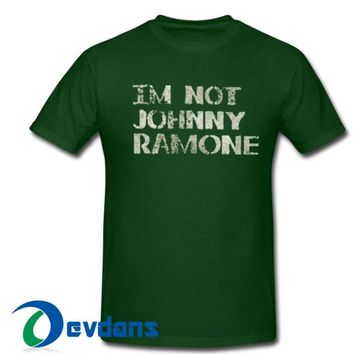 Im Not Johnny Ramone T Shirt For Women And Men Size S To 3XL