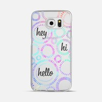 Hey Hi Hello Galaxy S6 Galaxy S6 case by Noonday Design | Casetify