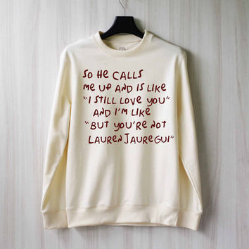 So He Calls Me Up - Lauren Jauregui Sweatshirt Sweater Shirt – Size XS S M L XL