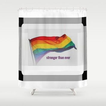 stronger than ever/gay pride Shower Curtain by Kathead Tarot/David Rivera