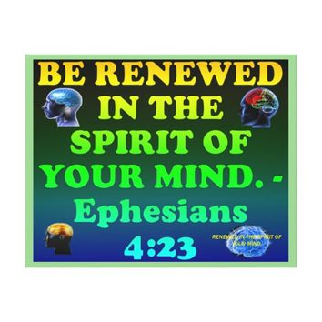Bible verse from Ephesians 4:23. Canvas Print