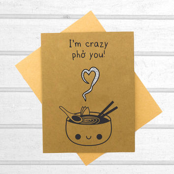 I'm Crazy Pho You Card