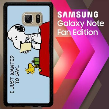 Peanuts Snoopy I Just Wanter To Say V 2094 Samsung Galaxy Note FE Fan Edition Case