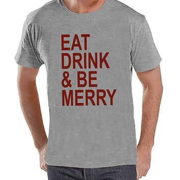 Eat Drink Be Merry Shirt - Adult Christmas Tee - Men's Christmas T-Shirt - Men's Grey T Shirt - Drinking Shirt - Holiday Gift Idea