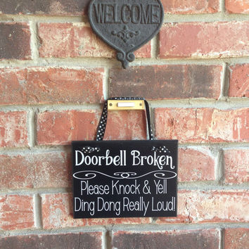 Doorbell Broken Door Sign Custom Door Sign Funny Front Door Sign Knock and Yell Ding Dong Sign