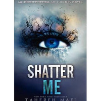 Shatter Me By (author) Tahereh Mafi