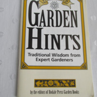 Garden Hints Time Tested Wisdom Expert Advice Rodale Press Garden Books