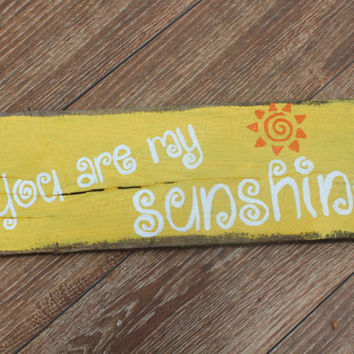 "Hand Painted Recycled Wood Plank - ""You Are My Sunshine"""