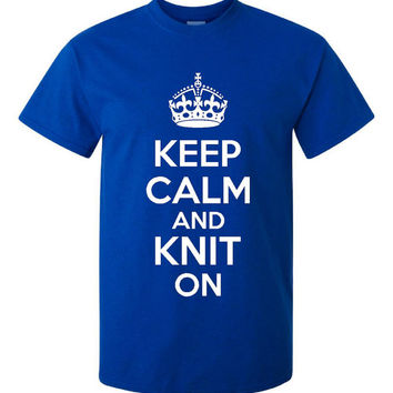 Keep Calm And KNIT On KNITTING Printed Graphic T Shirt Great Ladies Unisex Knitting Keep Calm Knit T Shirt