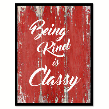 Being Kind is Classy Inspirational Quote Saying Gift Ideas Home Décor Wall Art