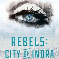 Rebels: The Story of Lex and Livia (City of Indra)