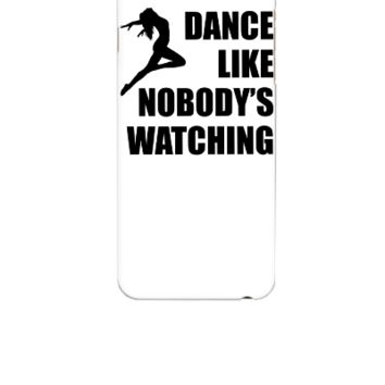 Dance Like Nobodys Watching - iphone 6 Case